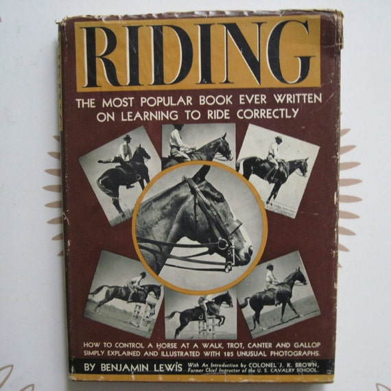 vintage Antique 1939 RIDING by Benjamin Lewis - The Most Popular Book Ever Written on Learning to Ride Correctly - equestrian book of horse