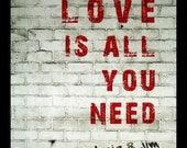 LOVE Is all You Need PDF Printable File  8 x 10