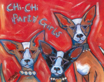 Chi-Chi Party Girls - Chihuahua art print