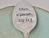 Life's A Garden Dig It - Hand Stamped Vintage Spoon Garden Marker