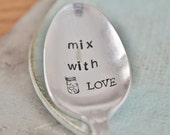 Mix With Love (TM) - Hand Stamped Vintage Spoon for the Cook or Baker in your life- Jar of Hearts Collection (TM)