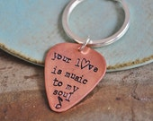Your Love is Music to my Soul- Hand Stamped Copper or Nickel Silver Guitar Pick Key Chain with Music Note