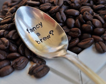 Fancy A Brew - Hand Stamped Vintage Spoon for Coffee or Tea Lovers