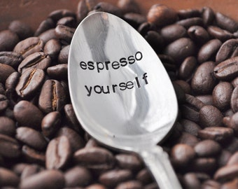 Espresso Yourself - Hand Stamped Vintage Coffee Spoon