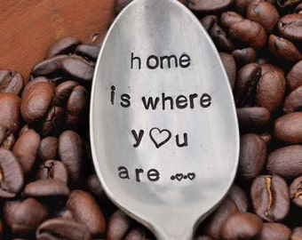 Home is where you are- Vintage Hand Stamped Coffee Spoon for your Coffee Lover
