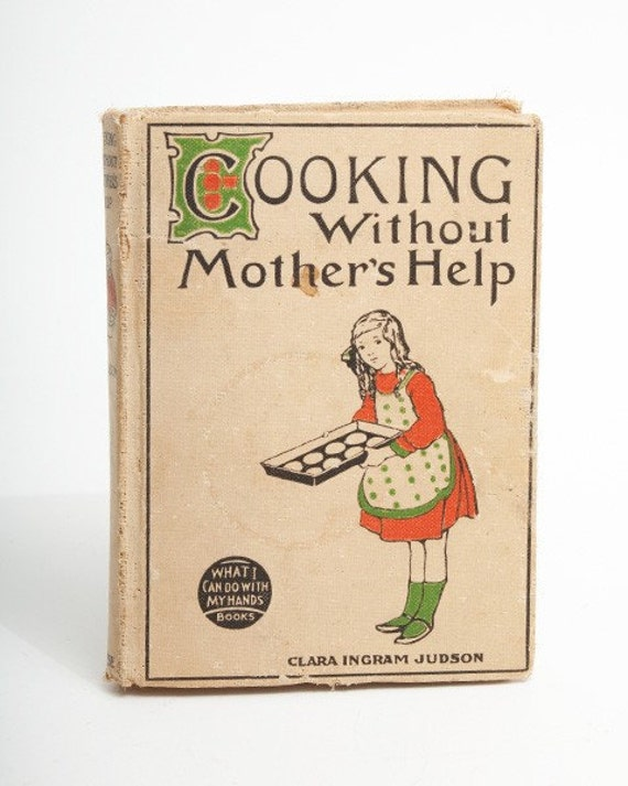 Vintage 1920 Book Cooking Without Mother's Help
