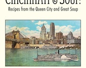 Cincinnati and Soup Cookbook- Recipes from the Queen City and Great Soup