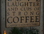 Love Laughter & Strong Coffee, Word Art, Typography, Primitive Wood Sign