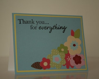 Thank You Card-  Thank You For Everything w/ Flowers