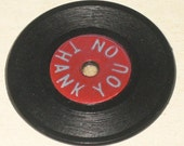 Vintage No Thank You Record Gumball Machine Prize