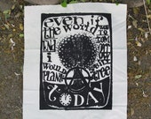 Anarchy Patch, Punk Patch -  Even if the World Ended Tommorrow, I Would Still Plant a Tree Today - Large Back Patch, Bag, Screenprint white