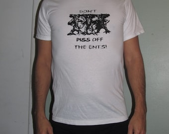 Don't Piss Off the Ents, Unisex Small, Black Ink on White T shirt- Lord of the Rings JRR Tolkien Inspired Art