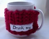 Hug a Mug - Crocheted Mug Warmer - Drink Me