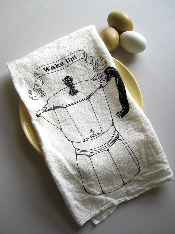 Screen Printed Organic Cotton Wake Up Flour Sack Towel - Perfect Tea Towel for Dishes