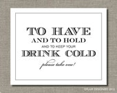 Keep Your Drink Cold - 8 x 10 Wedding Poster, Bar Sign, Table Sign or Art Print by Abigail Christine Design