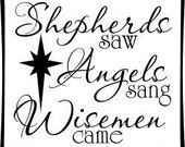 "5.75"" x 5.75"" Decal saying ""Shepherds Saw /Angels Sang /Wisemen Came"" - Vinyl Decal - Christmas/Home Decor"
