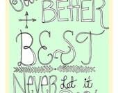 Good Better Best Never Let It Rest Art Print 8 x 10