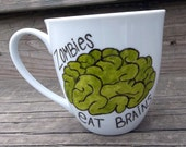 DOUBLE SIDED Zombies Eat Brains... Don't Worry You're Safe Green Brain Zombie Mug