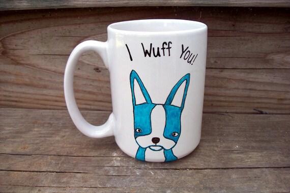 SALE I Wuff You BLUE French Bulldog Boston Terrier Love Coffee Mug Tea Cup