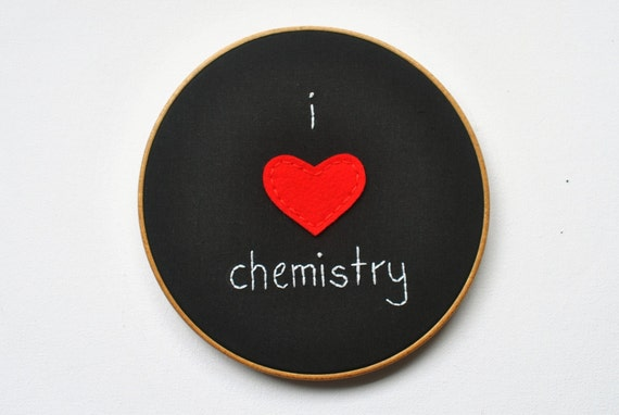 I Love Chemistry - Funny Science Embroidery Hoop Art with Wool Felt Heart - Blackboard Inspired Graduation