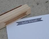 hello friend - rubber stamp
