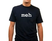 Custom Meh Shirt - One-Word-Tees - S-XXL