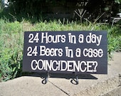 beer sign, bar sign, man cave, 24 Hours in a day, 24 Beers in a case
