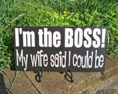 Sign, I'm The Boss handmade painted funny sign