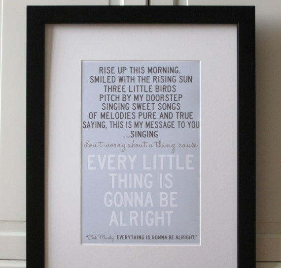 Bob Marley Every Little Thing is Gonna Be Alright    11x17 print