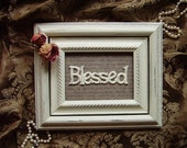 OOAK Shabby Chic Vintage Look Wall Decor Blessed