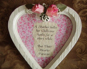 Shabby Romantic Cottage Mother Verse in upcycled Heart Frame OOAK