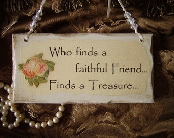 Shabby and Chic Petite Sign Who finds a faithful Friend finds a treasure