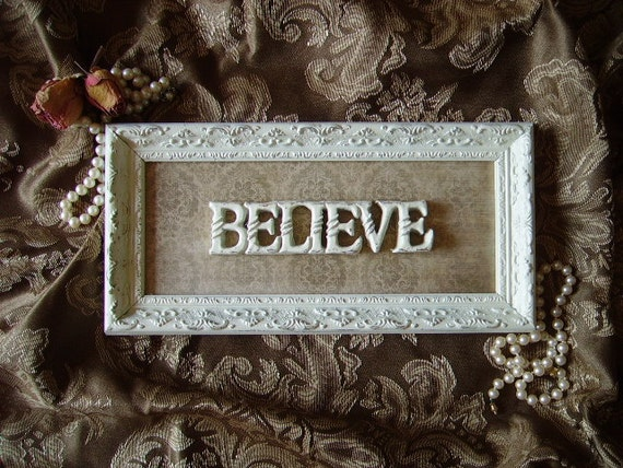 OOAK Shabby Cottage Believe Wall decor, Upcycled, taupe, creamy white, distressed, vintage inspired