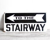 """vintage industrial black and white """"to the stairway"""" arrow sign"""