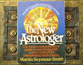 The New Astrologer - A modern, rational interpretation of astrology - Martin Seymour-Smith - 1980s softcover illustrated astrology book
