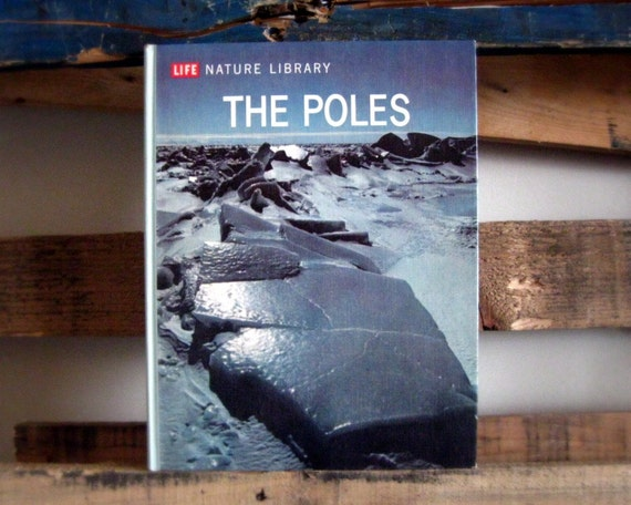 The Poles - Life Nature Library - 1960s natural science hardcover book