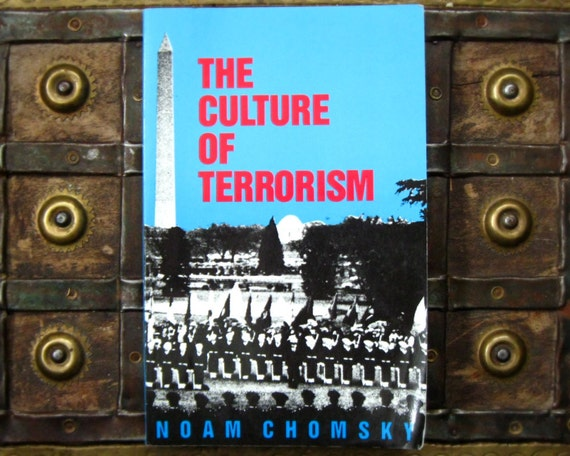 The Culture of Terrorism - Noam Chomsky - 1980s paperback political science book