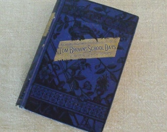 Tom Browns School Days by Thomas Hughes 1880 Antique Book