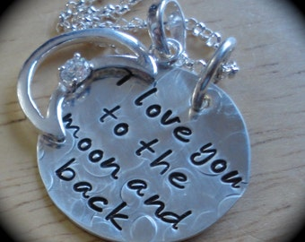 Handstamped Sterling Silver Necklace - i love you to the moon and back  w/ CZ moon charm