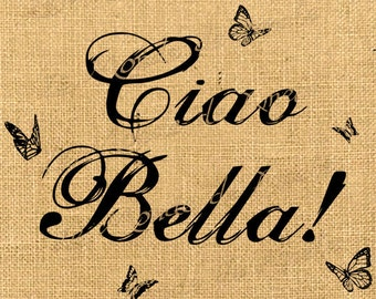 Ciao Bella  italy europe romantic word butterfly print on iron transfer fabric gift tag burlap label napkins pillow Sheet n.231