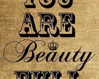 INSTANT DOWNLOAD You Are Beauty Full - Download and Print Image Transfer Digital Sheet by Room29 - Sheet no. 222