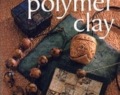 Creative Ways With Polymer Clay Book