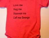Baby Onesie Call Me George T-Shirt Girl Boy Tee Bodysuit Undershirt 6 to 9 Months Bugs Bunny Quote