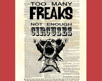 Dictionary page print: Circus Quote. Too Many FREAKS Not Enough Circuses. BONUS - Buy 3 Prints, Get 1 Extra