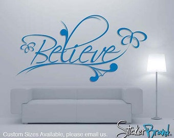 Vinyl Wall Decal Sticker Believe Spiritual Phrase   BHuey116B
