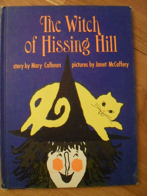 Vintage Children's Book - The Witch of Hissing Hill by Mary Calhoun from 1964