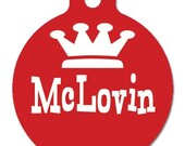 McLovin --- Pet Tags, 2 sided, personalized
