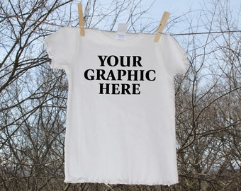 Your Graphic or Text Customized Shirt