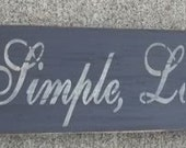 Live Simple Love Deeply and have No Regrets Sign Custom Wooden Signs