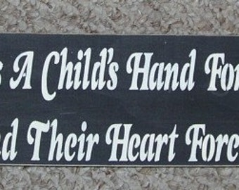 inspirational Quote A Mother Hold's Her Childs Hand For A Little While Wood Sign You Pick Colors
